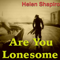Helen Shapiro - Are You Lonesome