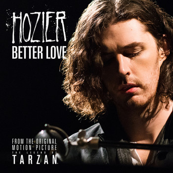 "Hozier - Better Love (From ""The Legend Of Tarzan"" Original Motion Picture Soundtrack / Single Version)"
