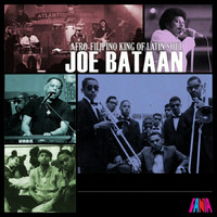 Joe Bataan - Afro-Filipino King Of Latin Soul