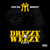 Young Money - Drizzy & Weezy Part II
