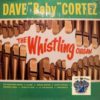 "Dave ""Baby"" Cortez - The Whistling Organ"