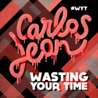 Carlos Jean - Wasting Your Time