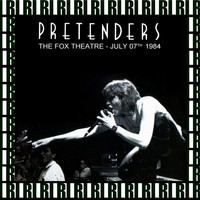 Pretenders - The Fox Theatre, Detroit, July 7th, 1984 (Remastered, Live On Broadcasting)