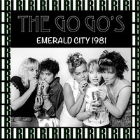 The Go-Go's - Emerald City, Cherry Hills, Nj. August 31st, 1981 (Remastered, Live On Broadcasting)