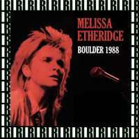Melissa Etheridge - McNichol's Arena, Boulder, Colorado, October 1st, 1988 (Remastered, Live On Broadcasting)