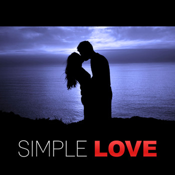 Simple Love – Sensual Jazz, Soft & Gentle Music, Erotic Piano,Sexy Jazz  Lounge, Erotic Music for Intimate Moments