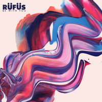 RÜFÜS - Be With You (Remixes)