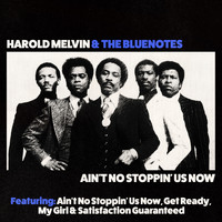 Harold Melvin & The Blue Notes - Ain't No Stoppin' Us Now