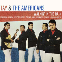 Jay & The Americans - Walkin' in the Rain