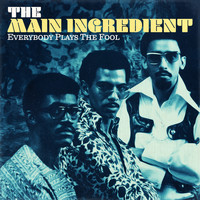 The Main Ingredient - Everybody Plays the Fool