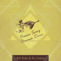 Bill Haley & His Comets - Peasant Tasting Christmas Dinner