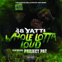 Project Pat - Whole Lotta Loud (feat. Project Pat)