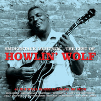 Howlin' Wolf - Smokestack Lightnin'... The Best Of