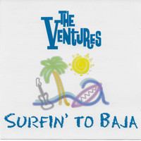 The Ventures - Surfin' to Baja