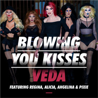 Regina - Blowing You Kisses (feat. Regina, Alicia, Angelina & Pixie)
