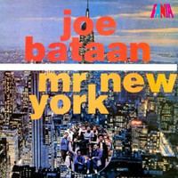 Joe Bataan - Mr. New York