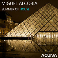 Miguel Alcobia - Summer of House