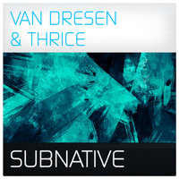 Van Dresen & Thrice - Subnative (Uplifting Mix)