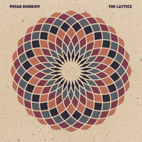 Petar Dundov - The Lattice