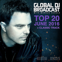 Markus Schulz - Global DJ Broadcast - Top 20 June 2016