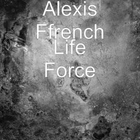 Alexis Ffrench - Life Force