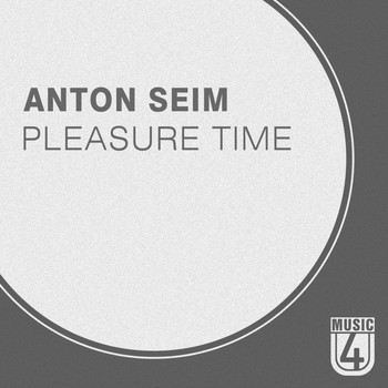 Anton Seim - Pleasure Time