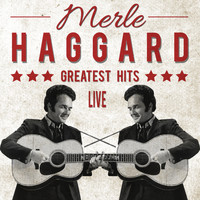 Merle Haggard - Greatest Hits (Live)