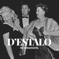 Sr. Inominável - D'Estalo
