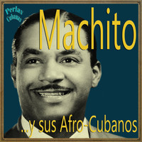 Machito - Perlas Cubanas: Machito y Sus Afro-Cubans