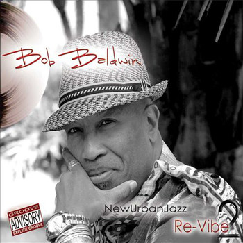 Bob Baldwin - Newurbanjazz 2 / Re-Vibe
