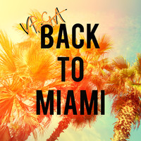 Vega - Back to Miami