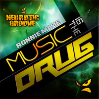 Ronnie Maze - Music Is the Drug