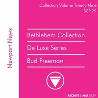 Bud Freeman - Deluxe Series Volume 29 (Bethlehem Collection): Newport News