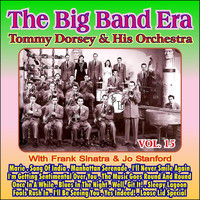Tommy Dorsey & His Orchestra - Giants of the Big Band Era Vol. XV