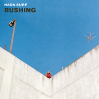 Nada Surf - Rushing