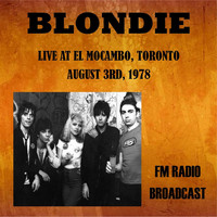 Blondie - Live at El Mocambo, Toronto, 1978 - FM Radio Broadcast
