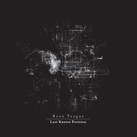 Ryan Teague - Last Known Position