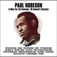 Paul Robeson - A Man for All Seasons: 16 Concert Classics