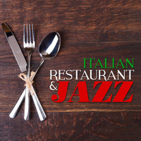 Italian Restaurant Music of Italy - Italian Restaurant & Jazz