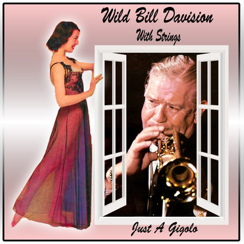 Wild Bill Davison - Just a Gigolo : Wild Bill Davision With Strings