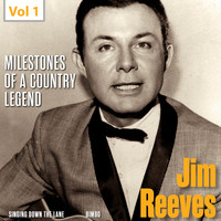 Jim Reeves - Milestones of a Country Legend - Jim Reeves, Vol. 1
