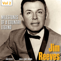 Jim Reeves - Milestones of a Country Legend - Jim Reeves, Vol. 2