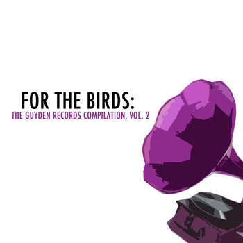 Various Artists - For the Birds: The Guyden Records Compilation, Vol. 2