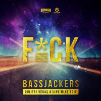 Bassjackers - F*CK (Dimitri Vegas & Like Mike Edit [Explicit])
