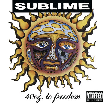 Sublime - 40oz. To Freedom (Explicit)