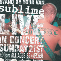 Sublime - Stand By Your Van - Live! (Explicit)