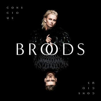 Broods - Conscious