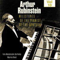 Arthur Rubinstein - Milestones of the Pianist of the Century, Vol. 10
