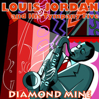 Louis Jordan & His Tympany Five - Diamond Mine