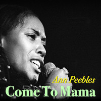 Ann Peebles - Come To Mama